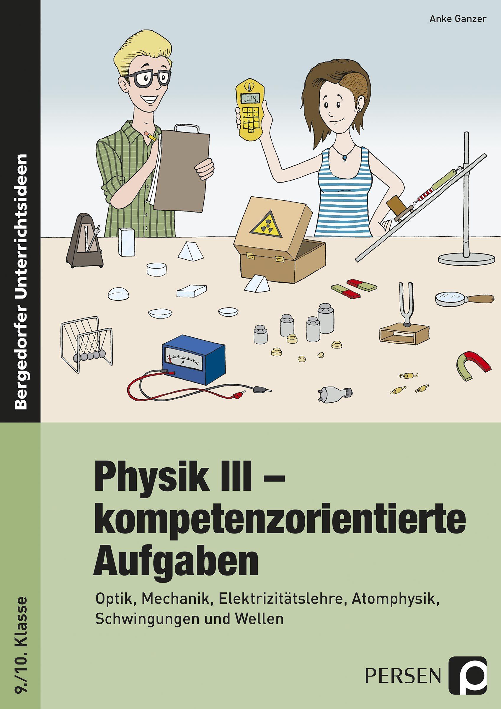 Physik III - kompetenzorientierte Aufgaben, Buch, 9.-10. Klasse von ...