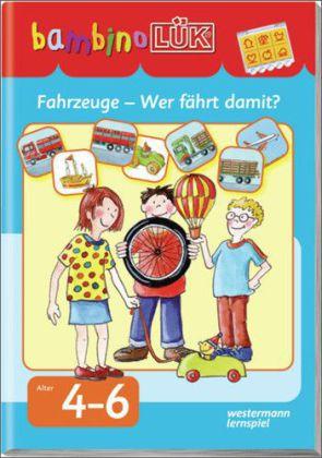 bambinoLÜK Fahrzeuge - Wer fährt damit?, 4-6 Jahre