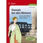 Damals bei den Römern, Kopiervorlagensammlung, 3.-4. Klasse