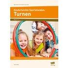 Kinderleichte Sportstunden: Turnen, Heft, 1.-4. Klasse