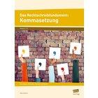 Das Rechtschreibfundament: Kommasetzung, 5.-10. Klasse