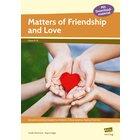 Matters of Friendship and Love, 9. und 10. Klasse