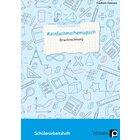 #einfachmathemagisch - Bruchrechnung, Schülerarbeitsheft, 5. bis 8. Klasse