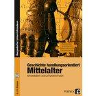 Geschichte handlungsorientiert: Mittelalter, Buch inkl. CD, 6.-8. Klasse