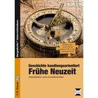 Geschichte handlungsorientiert: Frühe Neuzeit, Buch inkl. CD, 7.-8. Klasse
