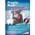 Praxisbuch Erlebnis Mathematik, 4-9 Jahre
