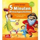 5 Minuten Mitmachgeschichten zum Tanzen, Spielen und Bewegen - Buch, 3-8 Jahre
