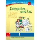 Anton und Zora: Computer & Co. - Werkstatt zu Anton, 6-9 Jahre