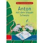 Anton und Zora: Mein Schreibbilderbuch - Anton mit dem blauen Schwanz, 6-9 Jahre