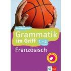 Grammatik im Griff: Französisch, 1./2. Lernjahr