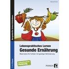Lebenspraktisches Lernen: Gesunde Ernährung, Buch, 1.-6. Klasse
