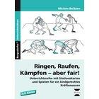 Ringen, Raufen, Kämpfen - aber fair!, Buch, 3.-4. Klasse