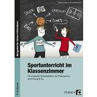 Sportunterricht im Klassenzimmer - Sekundarstufe, Buch, 5.-8. Klasse
