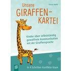 Unsere Giraffen-Kartei – Kinder üben selbstständig gewaltfreie Kommunikation mit der Giraffensprache, Klasse 2-4