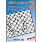 Gittertiere 2 Übungen zur Raumorientierung im Raster, Kopiervorlagen,6-9 Jahre