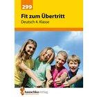 299 Fit zum Übertritt - Deutsch, Heft, 4. Klasse