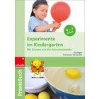Praxisbuch Experimente im Kindergarten - Die Zitrone in der Schwimmweste, 3 bis 7 Jahre