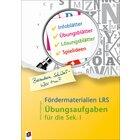 Fördermaterialien LRS für die Sek. I - Übungsaufgaben, 5.-10. Klasse