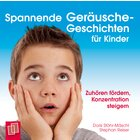 Spannende Geräusche-Geschichten für Kinder, Audio-CD, 1.-4. Klasse