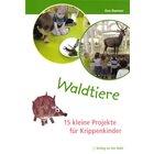 Waldtiere – 15 kleine Projekte für Krippenkinder, Buch, 0-3 Jahre