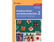 Kreativer Kunst- und Kulturunterricht, Band 2, 1.-4. Klasse
