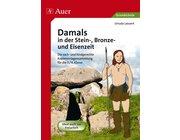 Damals in der Stein-, Bronze- und Eisenzeit - Kopiervorlagensammlung, 3.-4. Klasse