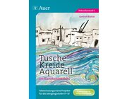 Tusche - Kreide - Aquarell im Kunstunterricht, Broschüre, 5.-10. Klasse