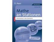 Mathe an Stationen:  Konstruktion in der Geometrie, Broschüre, 5.-8. Klasse