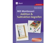 Mit Montessori Addition & Subtraktion begreifen, 1.-4. Klasse