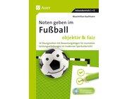 Noten geben im Fußball - objektiv & fair, Buch, 5.-13. Klasse