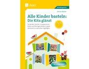 Alle Kinder basteln - die Kita glänzt, Broschüre, Kindergarten