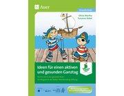 Ideen für einen aktiven und gesunden Ganztag, Buch, Kindergarten/bis 4. Klasse
