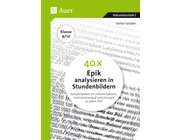 40 x Epik analysieren in Stundenbildern, Buch, 9.-10. Klasse