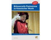 Bühnenreife Pantomime zu klassischer Musik, Broschüre inkl. CD, 1.-4. Klasse