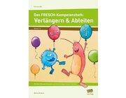Das FRESCH-Kompetenzheft: Verlängern & Ableiten, 2.-4. Klasse