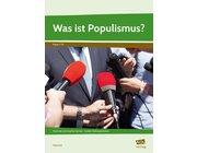 Was ist Populismus? 7. bis 10. Klasse