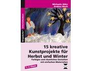15 kreative Kunstprojekte für Herbst und Winter, Ideenheft, 1.-4. Klasse