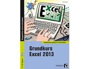 Grundkurs Excel 2013, Buch inkl. CD, 7. bis 10. Klasse