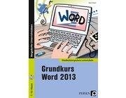 Grundkurs Word 2013, Buch inkl. CD-ROM, 7. bis 10. Klasse