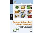Gesunde Vollwertkost einfach zubereiten, Broschüre inkl. DVD, 7. Klasse bis Werkstufe