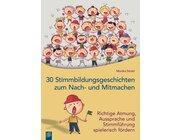 30 Stimmbildungsgeschichten zum Nach- und Mitmachen, Buch, 1.-4. Klasse