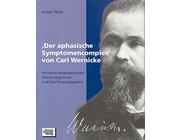 Der aphasische Symptomencomplex von Carl Wernicke