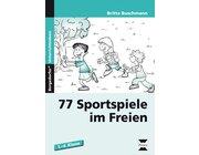 77 Sportspiele im Freien, Buch, 1.-4. Klasse