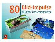 80 Bild-Impulse als Erzähl- und Schreibanlässe, 1.-4. Klasse