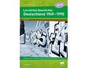 Lernzirkel Geschichte: Deutschland 1949-1990, Heft, 9.-10. Klasse