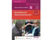 Natur-Wissen schaffen Band 6: Portfolios im Elementarbereich