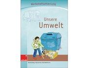 Anton und Zora: Unsere Umwelt - Werkstatt zu Anton, 6-9 Jahre