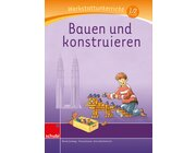 Anton und Zora - Bauen und konstruieren - Werkstatt zu Zora, 6-9 Jahre
