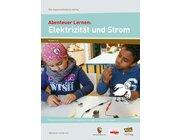 Abenteuer Lernen: Elektrizität und Strom, 3.-6. Klasse