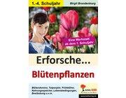 Erforsche... Blütenpflanzen, 1.-4. Klasse